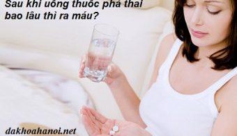 uong-thuoc-pha-thai-bao-lau-thi-ra-mau